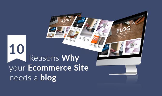 Ecommerce Sites needs blog